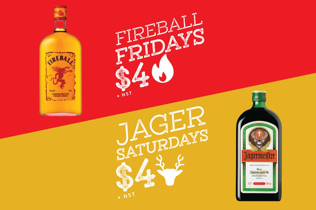 Fireball Fridays/Jager Saturdays
